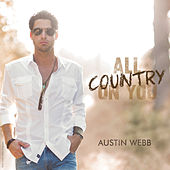 All Country on You by Austin Webb