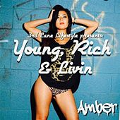 Young, Rich & Livin' by Amber