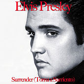 Surrender (Torna a Surriento) by Elvis Presley