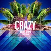 Crazy (feat. Maino) [Original Pop Radio Mix] by Erika Jayne