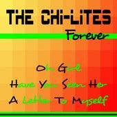 The Chi-Lites Forever von The Chi-Lites