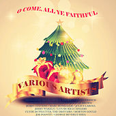 O Come, All Ye Faithful by Various Artists