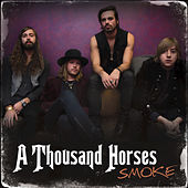 Smoke by A Thousand Horses