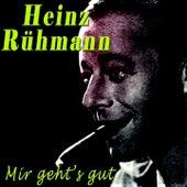Mir geht's gut by Heinz Rühmann