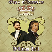 Epic Classics. William Tell by Orquesta Filarmónica Peralada