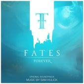 Fates Forever (Original Soundtrack) by Sam Hulick