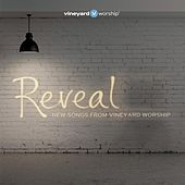 Reveal: New Songs from Vineyard Worship by Vineyard Worship