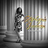 You Are Holy by Stephanie Jackson