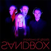 Shadows of Ghosts by Sandbox