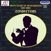 Fifty Years of Hungaroton (1951-2001) - Conductors by Various Artists