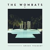 Greek Tragedy von The Wombats