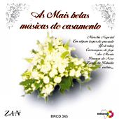 As Mais Belas Músicas para Casamento by Various Artists