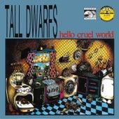 Hello Cruel World by Tall Dwarfs