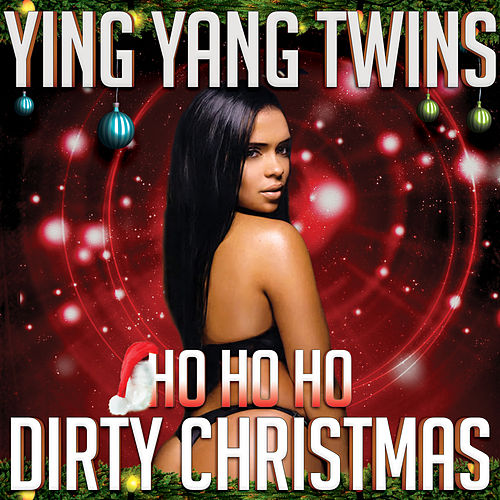 Ho Ho Ho (Dirty Christmas) von Ying Yang Twins