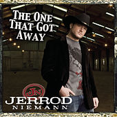 The One That Got Away by Jerrod Niemann