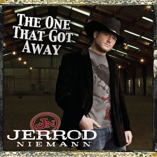 The One That Got Away by Jerrod Niemann