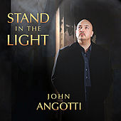 Stand In the Light by John Angotti