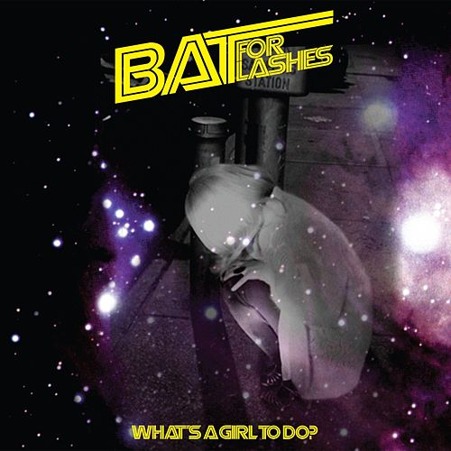 What's a Girl To Do by Bat For Lashes