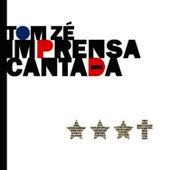 Imprensa Cantada 2003 by Tom Zé