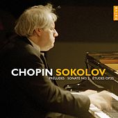 Chopin: 24 Preludes, Piano Sonata No. 2, Etudes Op. 25 by Grigory Sokolov