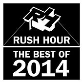 Rush Hour Best Of 2014 by Various Artists