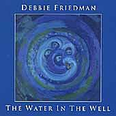 The Water In The Well by Debbie Friedman