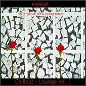 Mareba Chillout - Lounge, Vol. 1 (Selected Chillout & Lounge Tracks) by Various Artists