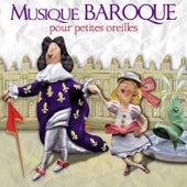 Musique baroque pour petites oreilles by Various Artists