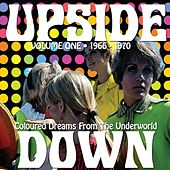 Upside Down, Volume 1: Coloured Dreams From The Underworld, 1966 - 1970 by Various Artists