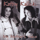 My Mother's Voice by Kathy Kallick