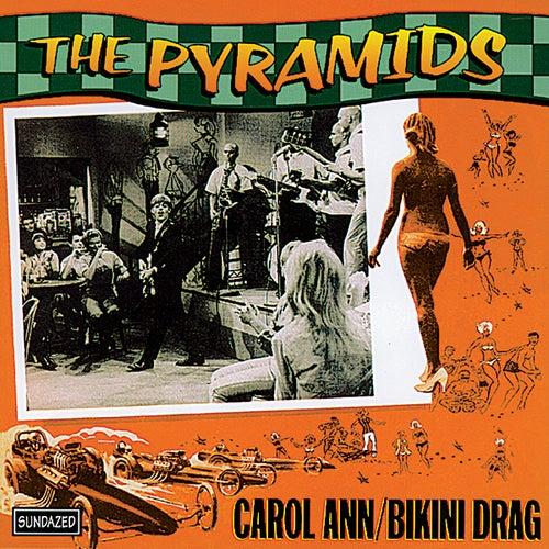 Carol Ann / Bikini Drag - Single by The Pyramids