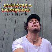 Hungover At Disneyland by Zach Selwyn