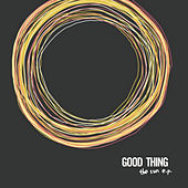 The Sun - EP by Good Thing