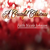 A Grateful Christmas - Single by Faith Nicole Johnson