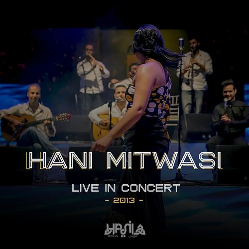 Live Concert 2013 by Hani Mitwasi
