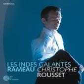 Rameau: Les Indes Galantes by Christophe Rousset