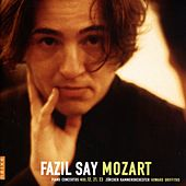 Fazil Say Mozart (Piano Concertos No. 12, No. 21 & No. 23) by Fazil Say