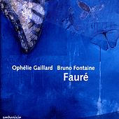 Gabriel Fauré: Cello Works by Ophélie Gaillard