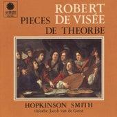 De Visée: Pièces de théorbe by Hopkinson Smith