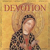 Devotion: Works by Guillaume De Machaut & Anonymous by Various Artists