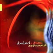 Dowland: A Dream by Hopkinson Smith