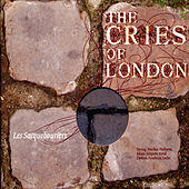 The Cries of London by Les Sacqueboutiers