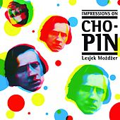 Impressions on Chopin by Leszek Mozdzer