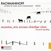 Rachmaninov : Vêpres, Liturgie de St Jean Chrisostome by Laurence Equilbey