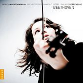 Beethoven: Complete Works for Violin and Orchestra by Patricia Kopatchinskaja