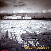 Scriabine, Prokofiev, Rachmaninov by Grigory Sokolov