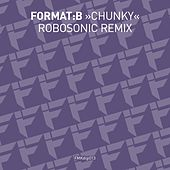 Chunky (Robosonic Remix) by Format B