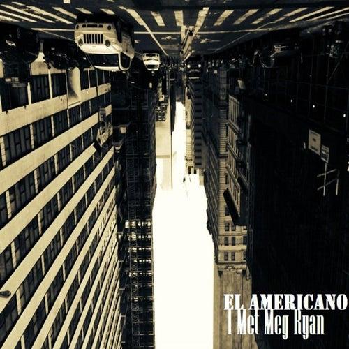 I Met Meg Ryan by El Americano
