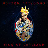King of Loveland by Raheem DeVaughn