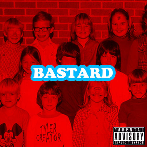 Bastard by Tyler, The Creator